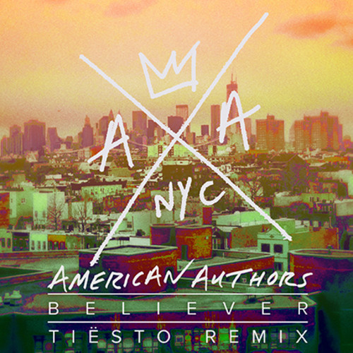 AMERICAN-AUTHORS-BELIEVER-TIESTO-REMIX-SINGLE-COVER