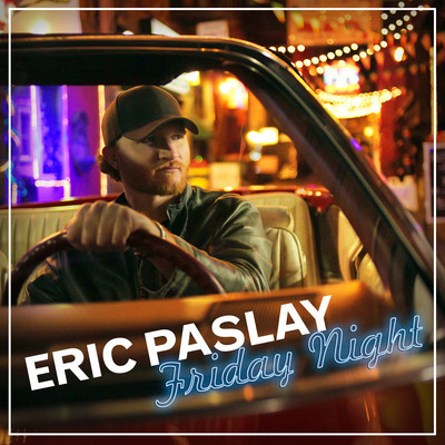 Eric-Paslay-Friday-Night