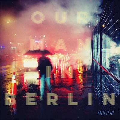 Moliére-Our-Man-In-Berlin-single-cover