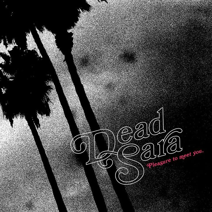 dead-sara-pleasure-to-meet-you