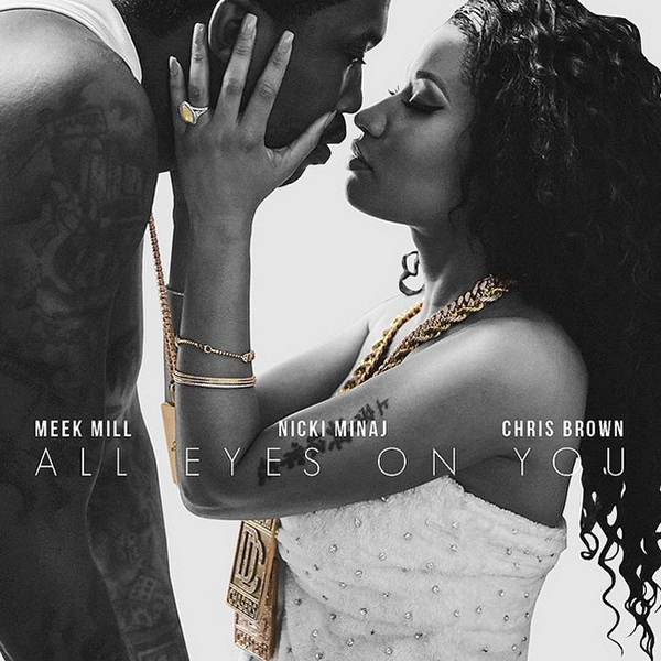 Meek-Mill-Nicki-Minaj-Chris Brown-All-Eyes-On-You-2015-Single-Art