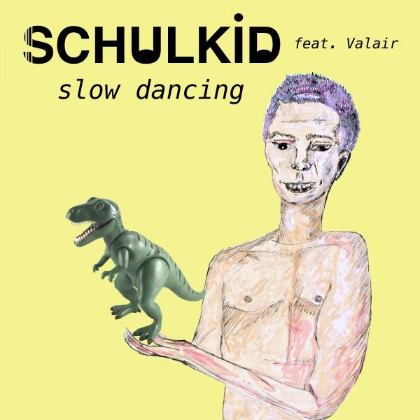 SchulKid-Slow-Dancing-Artwork-600x600